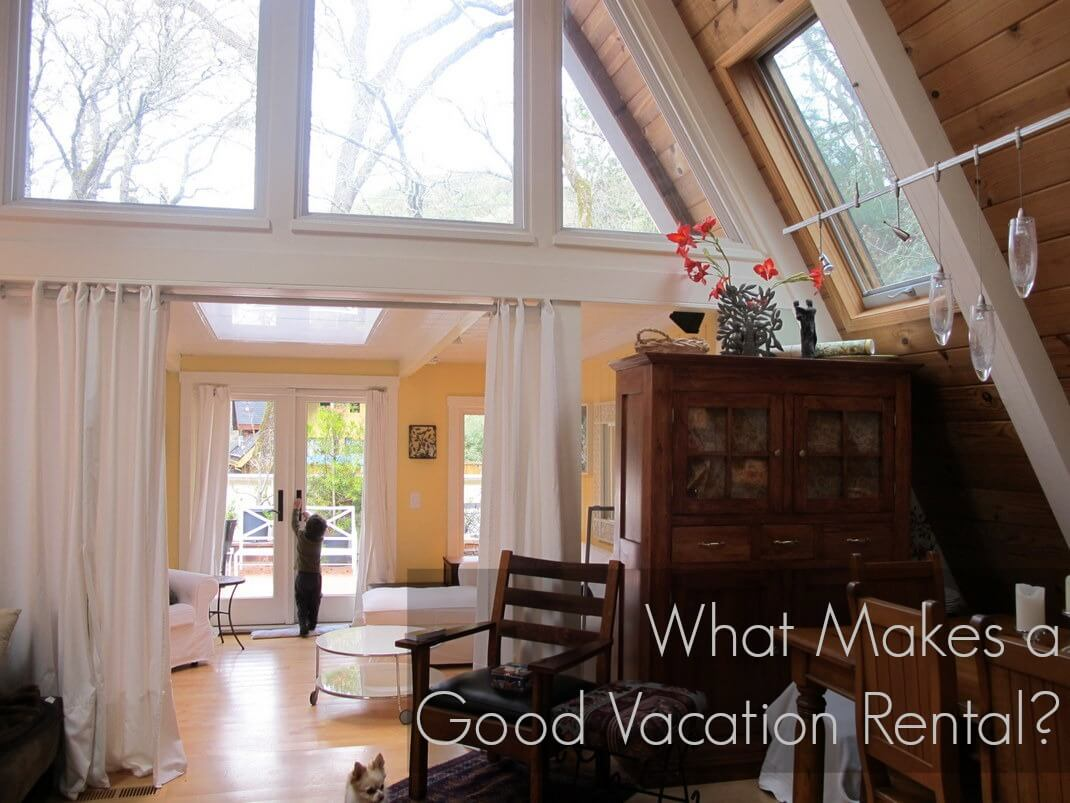 What Makes a Good Vacation Rental?