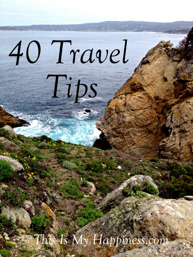 My Top 40 Travel Tips | This Is My Happiness.com