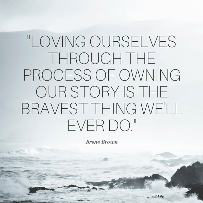 brene brown quote loving ourselves addiction shame
