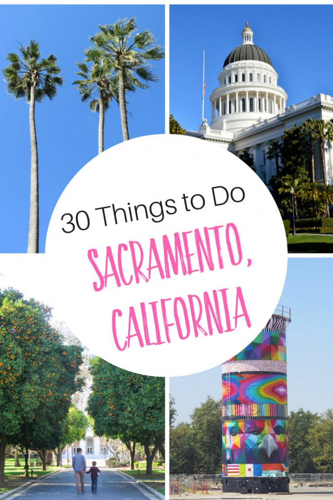 30 Things: What to Do in Sacramento, California